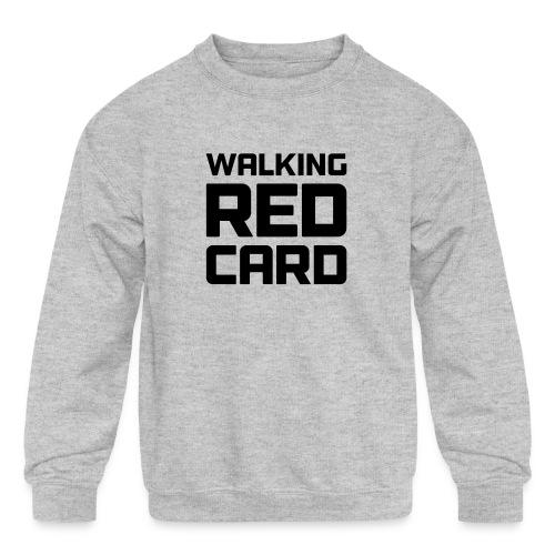 Walking Red Card - Kids' Crewneck Sweatshirt