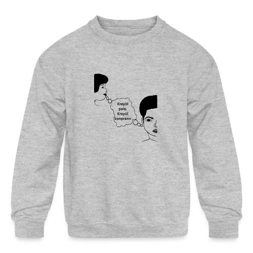 Kreyol_pale_Kreyol_kompran - Kids' Crewneck Sweatshirt