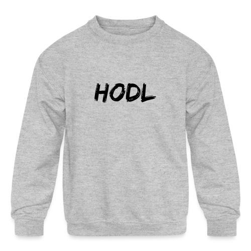 HODL - Kids' Crewneck Sweatshirt