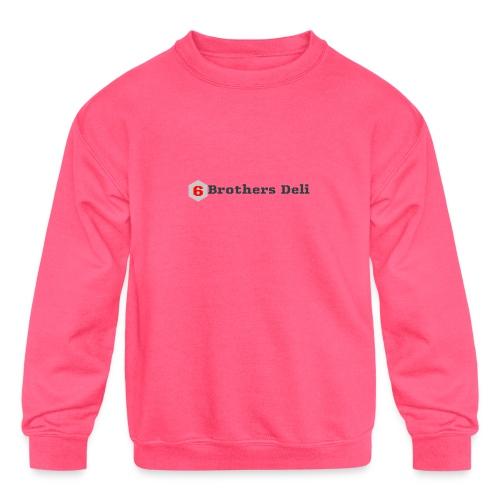 6 Brothers Deli - Kids' Crewneck Sweatshirt