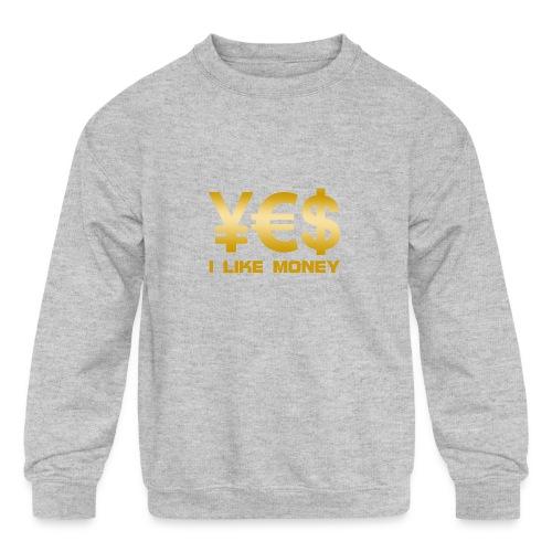 i like money - Kids' Crewneck Sweatshirt