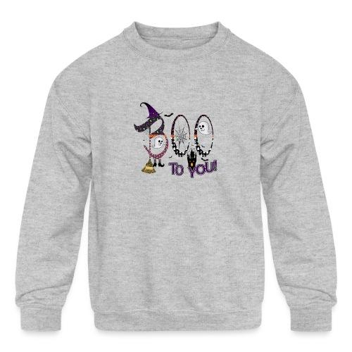 Halloween Boo To You - Kids' Crewneck Sweatshirt