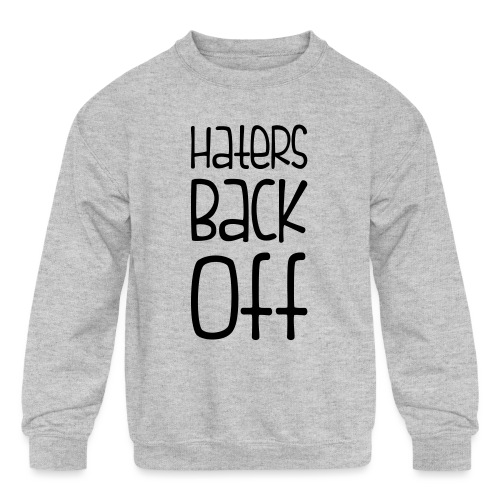 Miranda Sings Haters Back Off - Kids' Crewneck Sweatshirt
