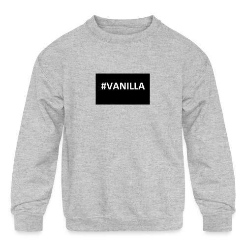 Vanilla - Kids' Crewneck Sweatshirt