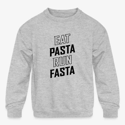 Eat Pasta Run Fasta v2 - Kids' Crewneck Sweatshirt