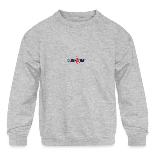 DUNK THAT - Kids' Crewneck Sweatshirt