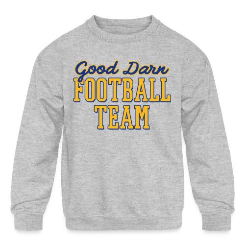 Good Darn Football Team - Kids' Crewneck Sweatshirt