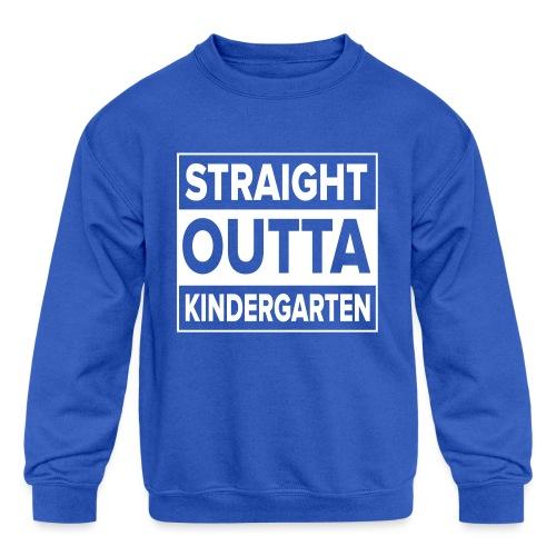 Straight Outta Kindergarten - Kids' Crewneck Sweatshirt