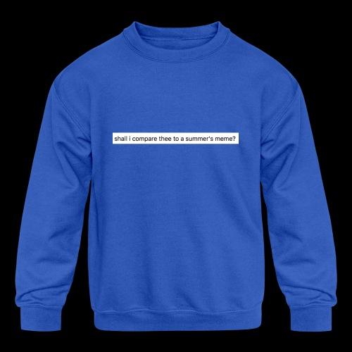 shall i compare thee to a summer's meme? - Kids' Crewneck Sweatshirt