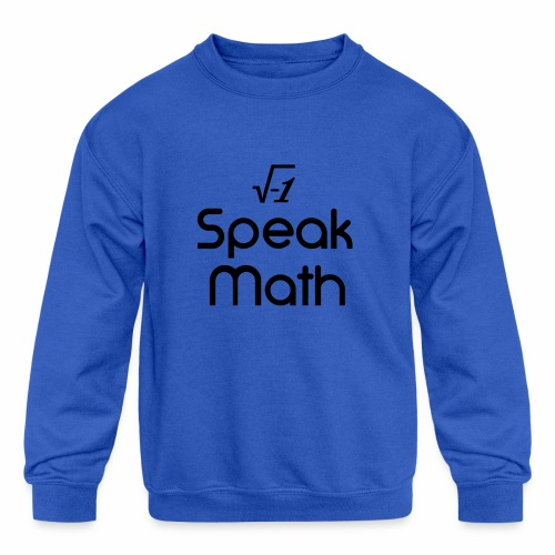 i Speak Math - Kids' Crewneck Sweatshirt