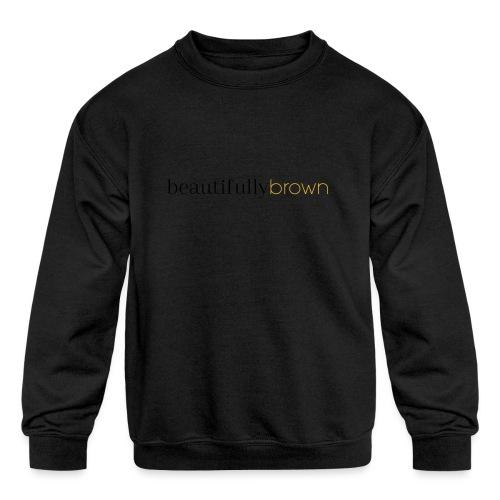 beautifullybrown - Kids' Crewneck Sweatshirt