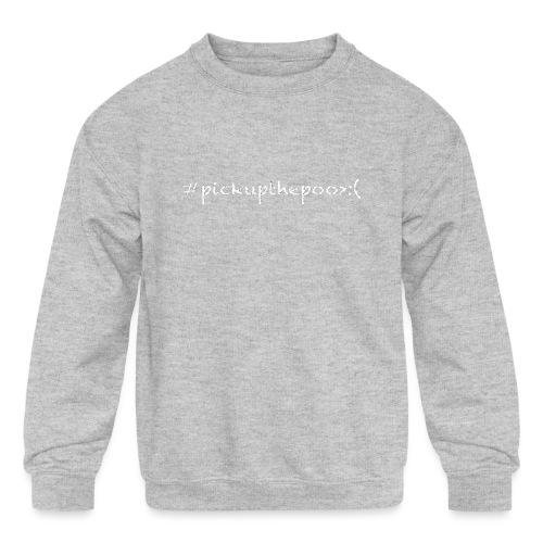 Pick up the poo dog shirt - Kids' Crewneck Sweatshirt