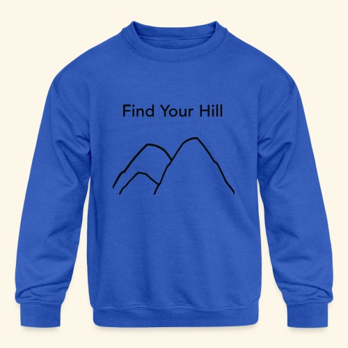 Find Your Hill - Kids' Crewneck Sweatshirt