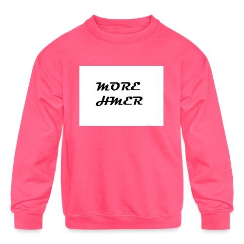 MORE HMER - Kids' Crewneck Sweatshirt