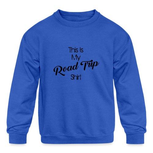 road trip - Kids' Crewneck Sweatshirt