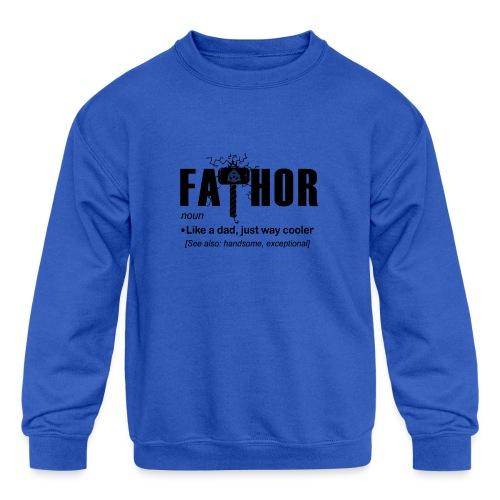 Fa Thor Like Dad Just Way - Kids' Crewneck Sweatshirt