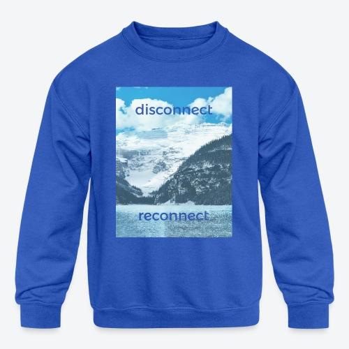 Disconnect Reconnect - Kids' Crewneck Sweatshirt