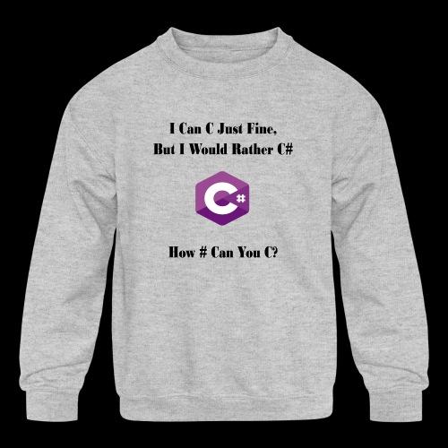 C Sharp Funny Saying - Kids' Crewneck Sweatshirt