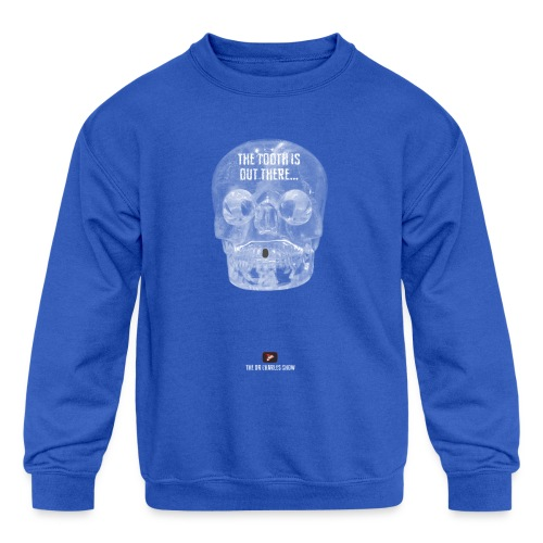 The Tooth is Out There! - Kids' Crewneck Sweatshirt