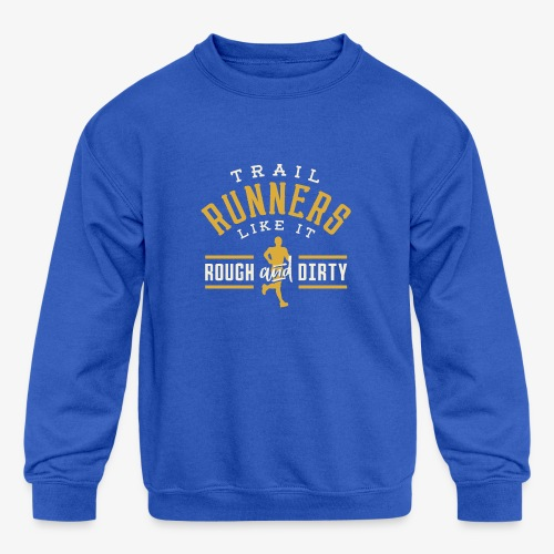 Trail Runners Like It Rough & Dirty - Kids' Crewneck Sweatshirt
