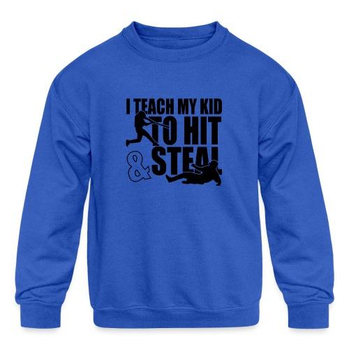 I Teach My Kid to Hit and Steal Baseball - Kids' Crewneck Sweatshirt