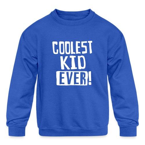 Coolest kid ever - Kids' Crewneck Sweatshirt