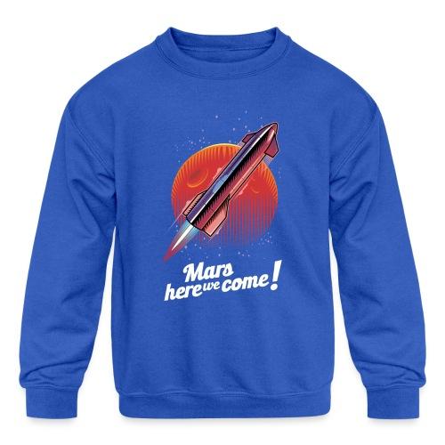 Mars Here We Come - Dark - Kids' Crewneck Sweatshirt