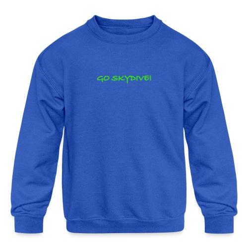 Go Skydive T-shirt/Book Skydive - Kids' Crewneck Sweatshirt