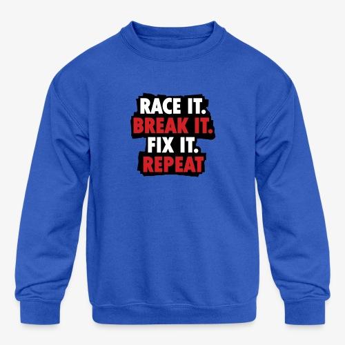 race it break it fix it repeat - Kids' Crewneck Sweatshirt