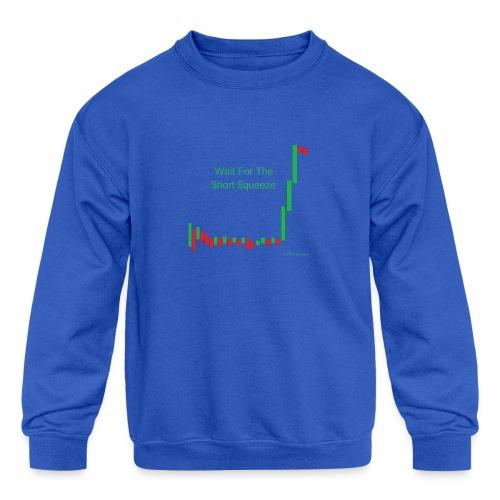Wait for the short squeeze - Kids' Crewneck Sweatshirt