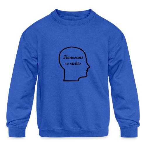 Konesans se richès - Knowledge is power - Kids' Crewneck Sweatshirt