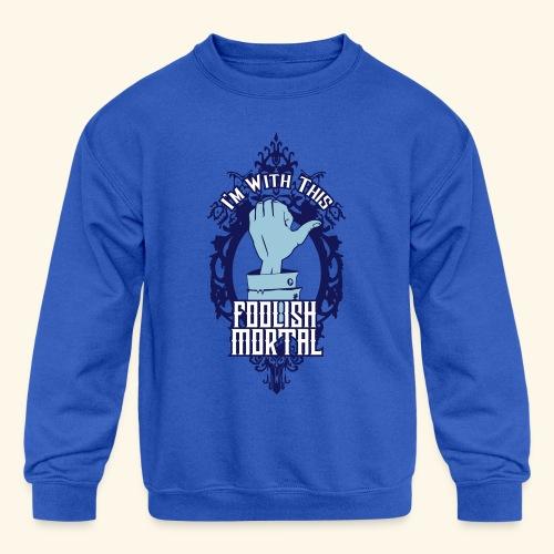 I'm With This Foolish Mortal - Kid's Crewneck Sweatshirt