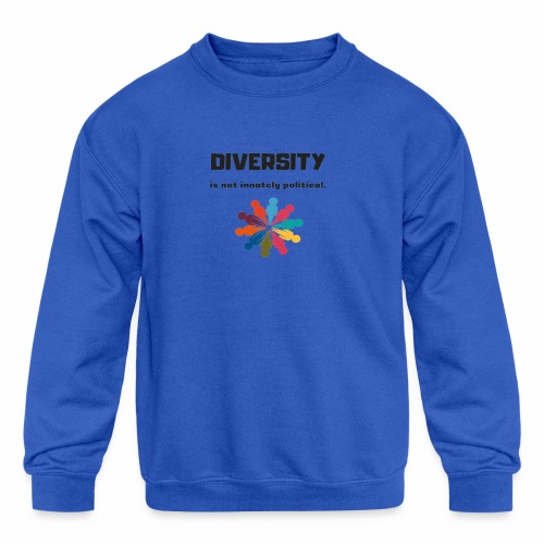 Diversity is not innately political - Kids' Crewneck Sweatshirt