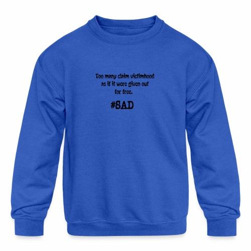 Too many claim victimhood 2 - Kids' Crewneck Sweatshirt