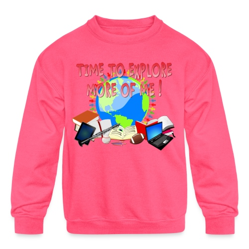 Time to Explore More of Me ! BACK TO SCHOOL - Kids' Crewneck Sweatshirt