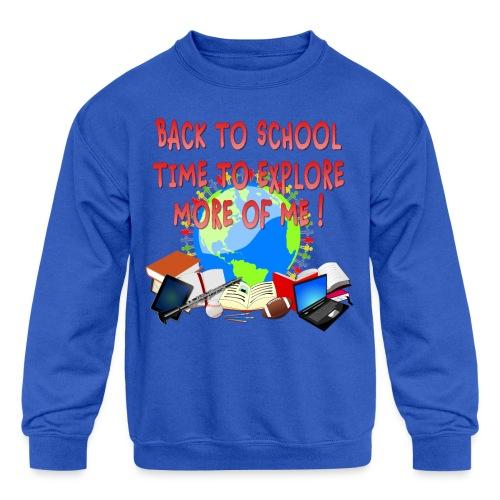 BACK TO SCHOOL, TIME TO EXPLORE MORE OF ME ! - Kids' Crewneck Sweatshirt