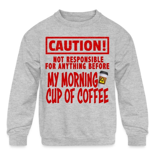 Not responsible for anything before my COFFEE - Kids' Crewneck Sweatshirt