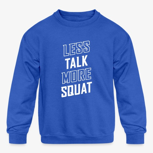 Less Talk More Squat - Kids' Crewneck Sweatshirt