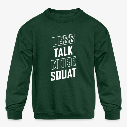 Less Talk More Squat - Kids' Crewneck Sweatshirt
