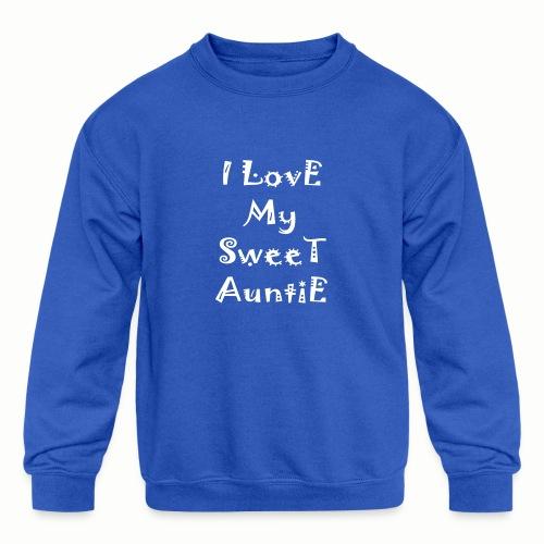 I love my sweet auntie - Kids' Crewneck Sweatshirt