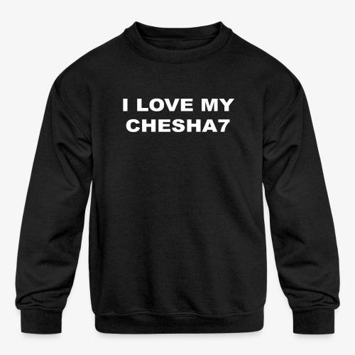 I LOVE MY CHESHA7 - Kids' Crewneck Sweatshirt