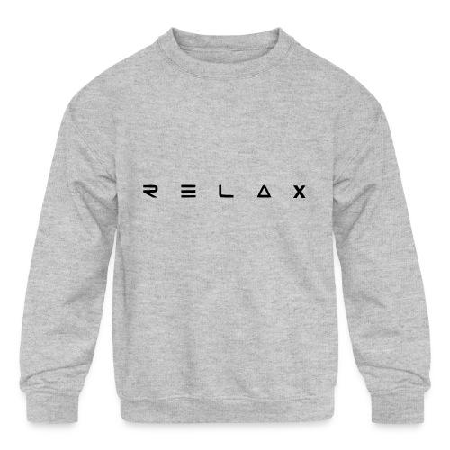 Relax - Kids' Crewneck Sweatshirt
