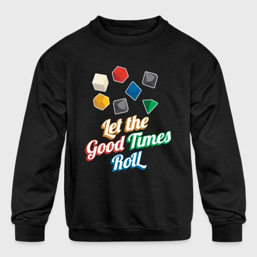 Let the Good Times Roll Dungeons & Dragons Dice - Kids' Crewneck Sweatshirt