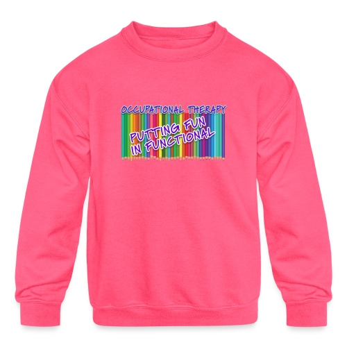 Occupational Therapy Putting the fun in functional - Kids' Crewneck Sweatshirt