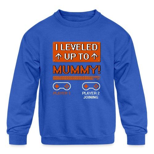 I Leveled Up To Mummy - Kids' Crewneck Sweatshirt