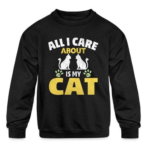 All I care Is My Cat - Kids' Crewneck Sweatshirt