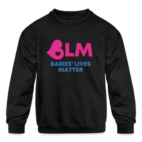 Babies Lives Matter - Kids' Crewneck Sweatshirt
