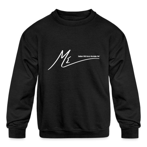 Failure Will Never Overtake Me! - Kids' Crewneck Sweatshirt