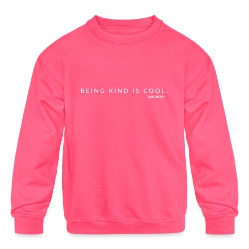 Being kind is cool. - Kids' Crewneck Sweatshirt