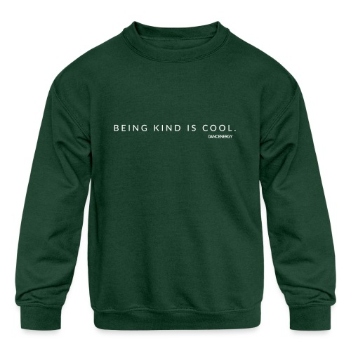 Being kind is cool. - Kids' Crewneck Sweatshirt